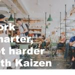 Kaizen-work-smarter not harder