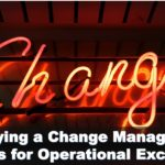 4 Step Process to Deploy Change Management in a Operational Excellence Project